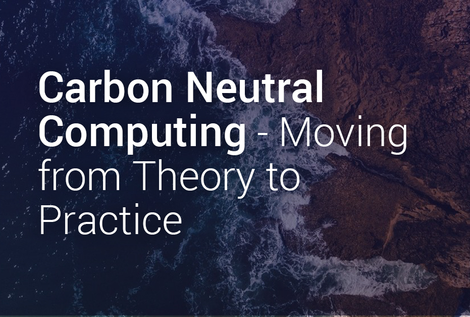Carbon Neutral Computing - Moving from Theory to Practice - RE5Q